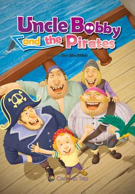 Uncle Bobby and the Pirates Don Macmillan