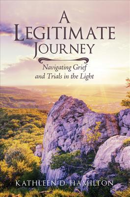 A Legitimate Journey  by  Kathleen D Hamilton