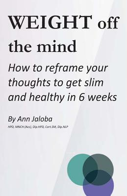 Weight Off the Mind  by  Ann Jaloba