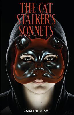 The Cat Stalkers Sonnets  by  Marlene Mesot