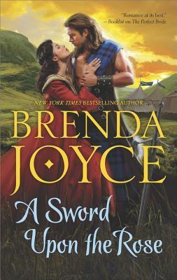 A Sword Upon The Rose (Scottish Medieval, #3) Brenda Joyce
