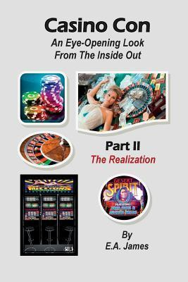 Casino Con: An Eye-Opening Look from the Inside Out  by  E.A. James