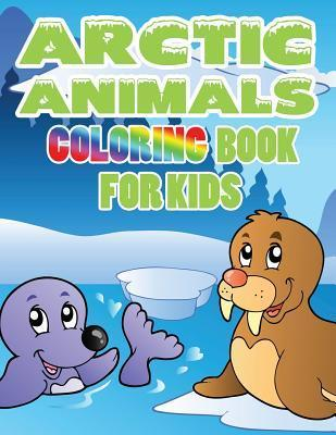 Arctic Animals: Coloring Book for Kids LLC Speedy Publishing