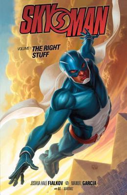 Skyman, Volume 1: The Right Stuff Joshua Hale Fialkov