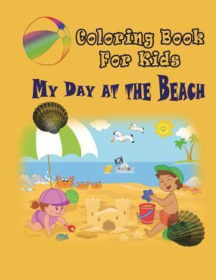My Day at the Beach - Coloring Book: Coloring Book for Kids  by  Marshall Koontz