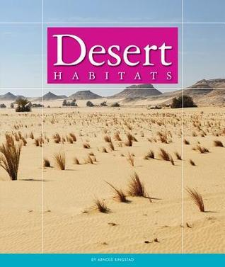 Desert Habitats Arnold Ringstad