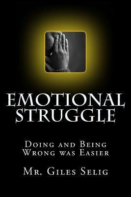 Emotional Struggle: Doing and Being Wrong Was Easier Giles Selig