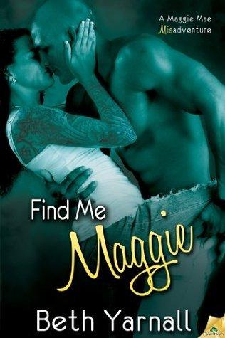 Find Me Maggie Beth Yarnall