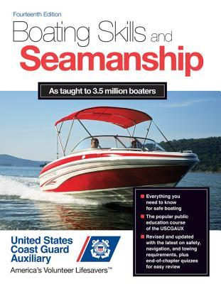 Boating Skills and Seamanship, 14th Edition  by  Inc U S Coast Guard Auxiliary Assoc