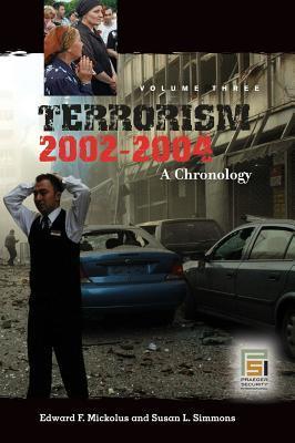 Terrorism, 2002-2004: A Chronology Edward F. Mickolus