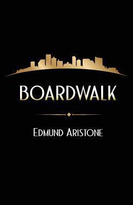 Boardwalk Edmund Aristone