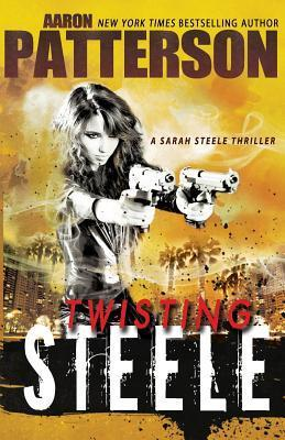Twisting Steele:  by  Aaron M. Patterson