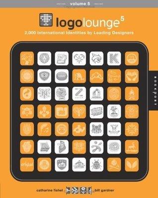 LogoLounge 5: 2,000 International Identities Leading Designers by Bill Gardner