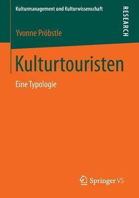 Kulturtouristen: Eine Typologie Yvonne Probstle