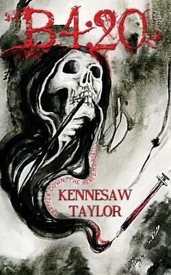 B4: 20 Trippin Down the Reapers Road: A Deadly Descent Into Drug Addiction Kennesaw Taylor