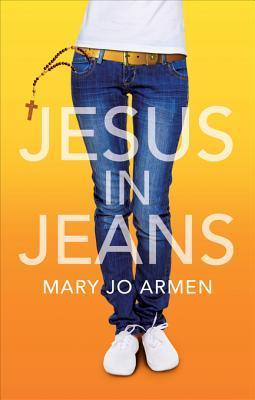 Jesus in Jeans  by  Mary Jo Armen