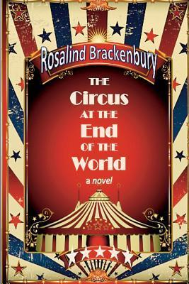 The Circus at the End of the World  by  Rosalind Brackenbury