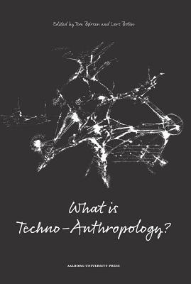 What Is Techno-Anthropology?  by  Tom Borsen