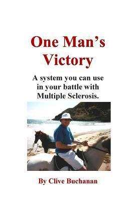 One Mans Victory  by  Clive Buchanan