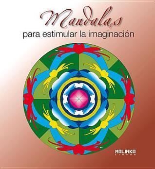 Mandalas para estimular la imaginación  by  Roger Hebrard