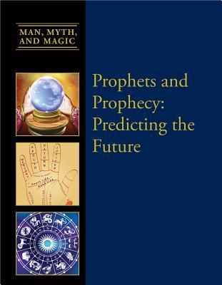 Prophets and Prophesy: Predicting the Future  by  Dean Miller