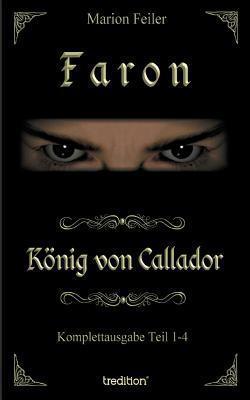 Faron - Konig Von Callador  by  Marion Feiler