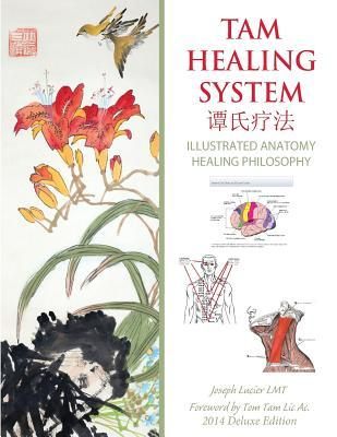 Tam Healing System - Illustrated Anatomy - Deluxe Edition - Black and White: Healing Philosophy and Point Location Joseph Lucier Lmt