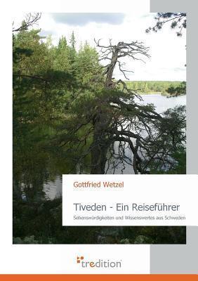 Tiveden - Ein Reisefuhrer Gottfried Wetzel