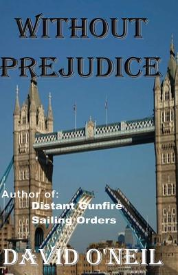 Without Prejudice  by  David ONeil