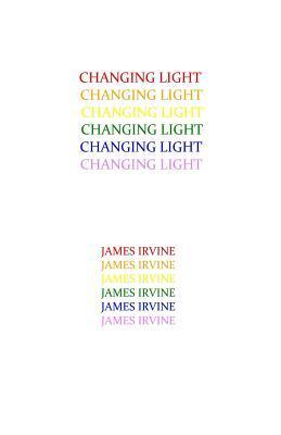 Changing Light James Irvine