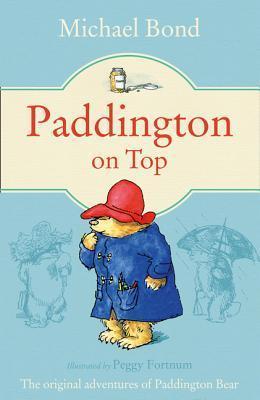 Paddington on Top. Michael Bond  by  Michael Bond