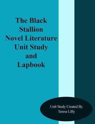 The Black Stallion Novel Literature Unit Study and Lapbook  by  Teresa Lilly