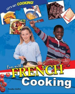 Fun with French Cooking  by  Rosalba Gioffre