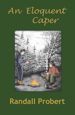 An Eloquent Caper  by  Randall Probert