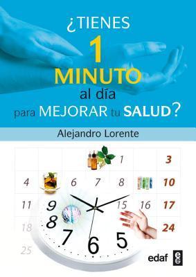 Tienes Un Minuto Al Dia Para Mejorar Tu Salud? Alejandro Lorente