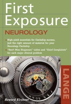 First Exposure To Neurology  by  Howard Kirshner