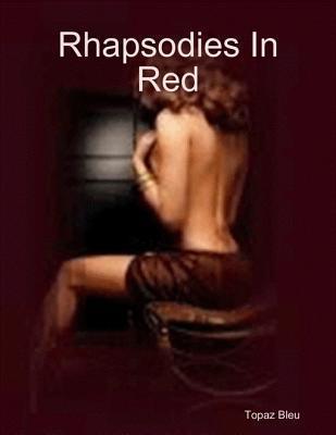 Rhapsodies in Red Topaz Bleu
