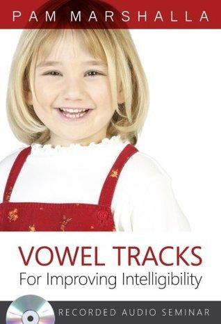 Vowel Tracks  by  Pam Marshalla