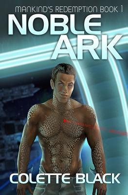 Noble Ark: Mankinds Redemption Book 1 Colette  Black