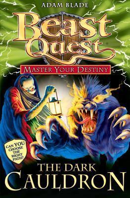 The Dark Cauldron (Beast Quest: Master Your Destiny, #1) Adam Blade