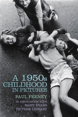 A 1950s Childhood in Pictures  by  Paul Feeney
