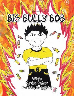 Big Bully Bob: Second Edition Cynthia Gadson