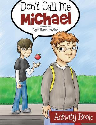 Dont Call Me Michael Activity Book  by  Joyce Crawford
