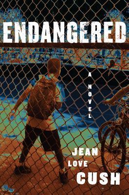 Endangered: A Novel  by  Jean Love Cush