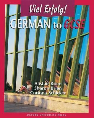 German to Gcse: Viel Erfolg!  by  Alistair Brien