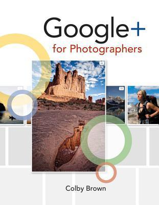 Google+ for Photographers Colby Brown