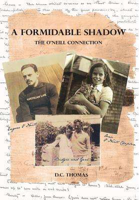 A Formidable Shadow: The ONeill Connection  by  D C Thomas