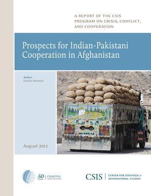 Prospects for Indian-Pakistani Cooperation in Afghanistan  by  Sadika Hameed