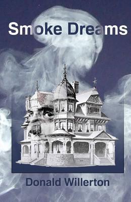 Smoke Dreams  by  Donald L Willerton