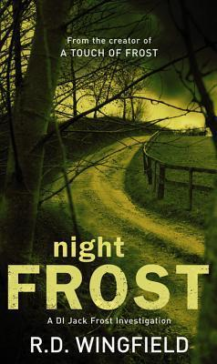 Night Frost: (DI Jack Frost Book 3)  by  R.D. Wingfield